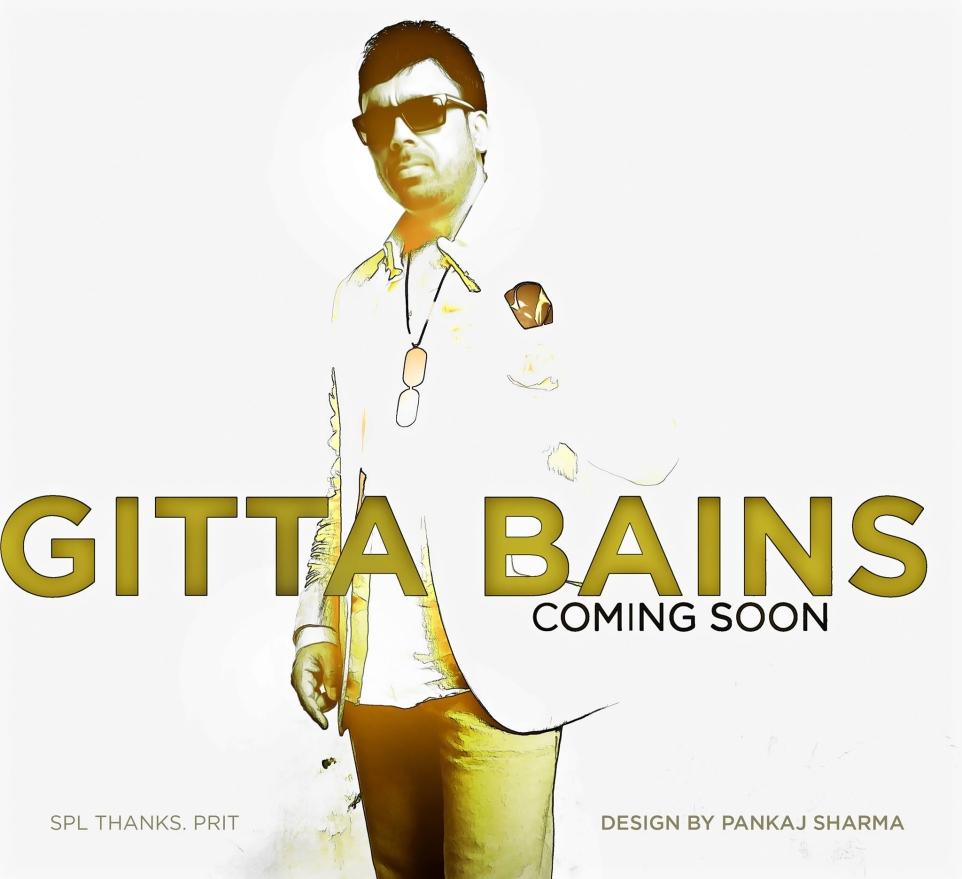 Gitta Bains -Coming Soon