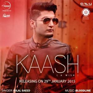 Bilal Saeed New Song- Kaash